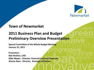 Town of Newmarket  2011 Business Plan and Budget  Preliminary Overview Presentation  Special Committee of the Whole Budg