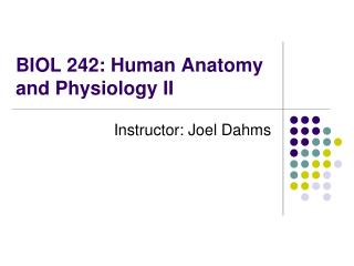 BIOL 242: Human Anatomy and Physiology II