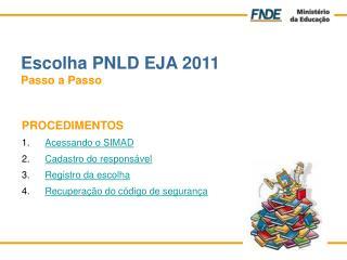 Escolha PNLD EJA 2011 Passo a Passo
