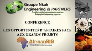 CONFERENCE LES OPPORTUNITES D'AFFAIRES FACE AUX GRANDS PROJETS