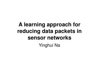 A learning approach for reducing data packets in sensor networks