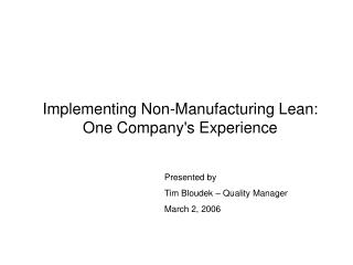Implementing Non-Manufacturing Lean: One Company's Experience