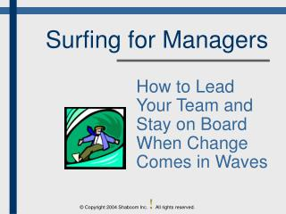 Surfing for Managers