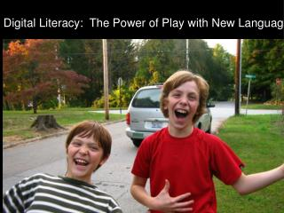 Digital Literacy:  The Power of Play with New Language