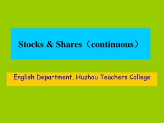 Stocks & Shares ? continuous ?