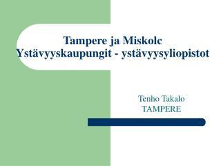 Tampere ja Miskolc Ystävyyskaupungit  -  ystävyysyliopistot