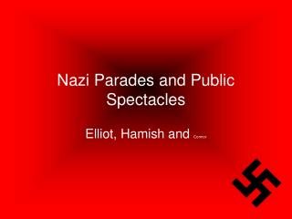 Nazi Parades and Public Spectacles