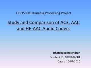 EE5359 Multimedia Processing Project  Study and Comparison of AC3, AAC and HE-AAC Audio Codecs