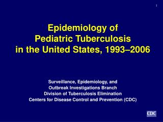 Epidemiology  of  Pediatric Tuberculosis  in the United States, 1993 – 2006