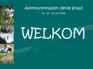 Avonturenklassen derde graad 22 – 23 – 24  juni 2009