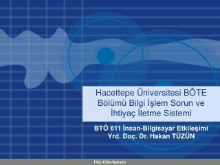 Hacettepe Üniversitesi BÖTE Bölümü Bilgi İşlem Sorun ve İhtiyaç İletme Sistemi