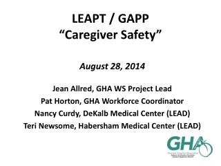 LEAPT / GAPP �Caregiver Safety�