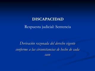 Derivación razonada del derecho vigente  conforme a las circunstancias de hecho de cada caso