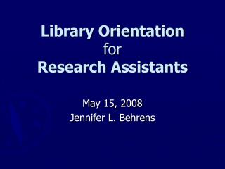 Library Orientation  for Research Assistants