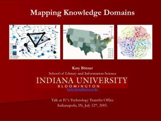 Mapping Knowledge Domains Katy Börner School of Library and Information Science katy@indiana