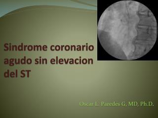 Sindrome coronario agudo  sin  elevacion  del ST