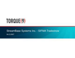 StreamBase Systems Inc. - SIFMA Tradeshow