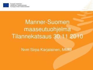 Manner-Suomen maaseutuohjelma  Tilannekatsaus 30.11.2010