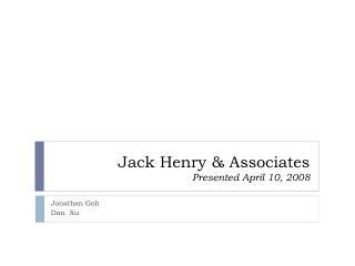 Jack Henry & Associates Presented April 10, 2008