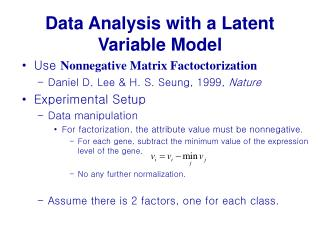 Data Analysis with a Latent Variable Model