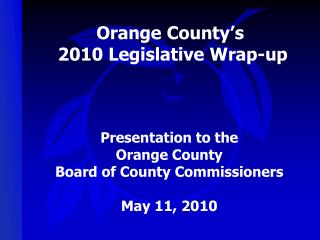 Orange County�s  2010 Legislative Wrap-up