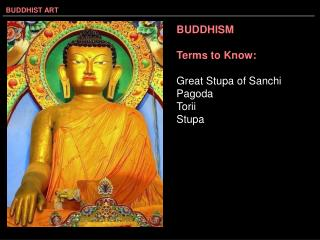 BUDDHISM Terms to Know: Great Stupa of Sanchi Pagoda Torii Stupa