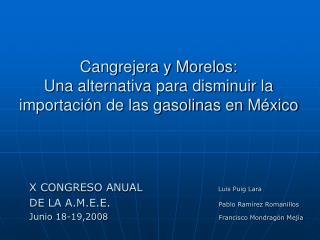 Cangrejera y Morelos: Una alternativa para disminuir la importación de las gasolinas en México