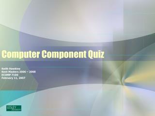 Computer Component Quiz