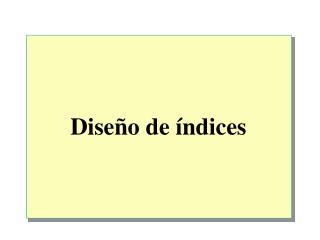 Diseño de índices