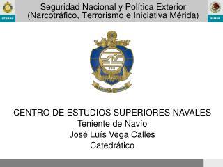 Seguridad Nacional y Pol tica Exterior Narcotr fico, Terrorismo e Iniciativa M rida