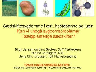 Birgit Jensen og Lars Bødker, DJF Flakkebjerg Bjarne Jørnsgård, KVL