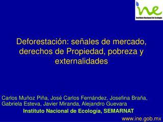 Deforestación: señales de mercado, derechos de Propiedad, pobreza y externalidades