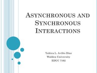 Asynchronous and Synchronous Interactions