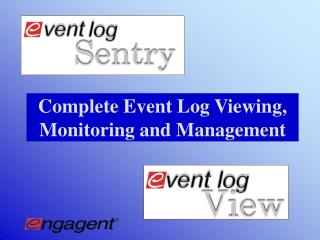 Complete Event Log Viewing, Monitoring and Management
