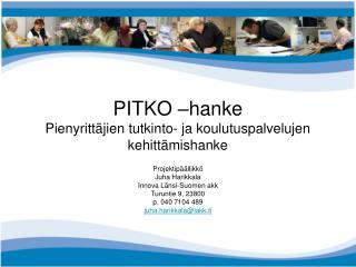 PITKO –hanke Pienyrittäjien tutkinto- ja koulutuspalvelujen kehittämishanke