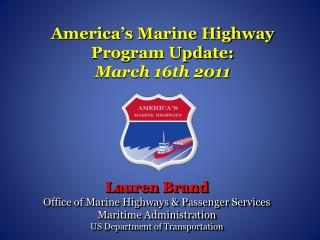 America s Marine Highway Program Update:   March 16th 2011