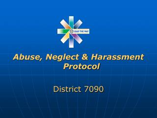 Abuse, Neglect & Harassment Protocol District 7090