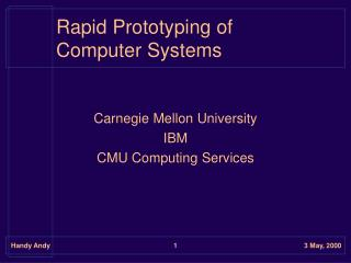 Rapid Prototyping of Computer Systems
