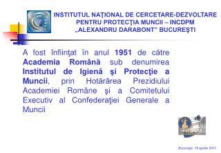 INSTITUTUL NATIONAL DE CERCETARE-DEZVOLTARE PENTRU PROTECTIA MUNCII   INCDPM   ALEXANDRU DARABONT  BUCURESTI