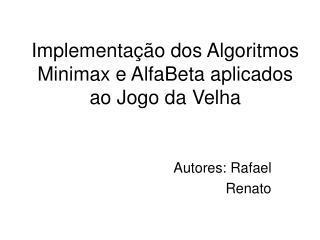 Implementação dos Algoritmos Minimax e AlfaBeta aplicados ao Jogo da Velha