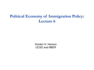 Political Economy of Immigration Policy: Lecture 6
