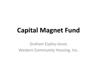 Capital Magnet Fund