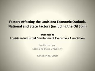 Jim Richardson Louisiana State University October 28, 2010