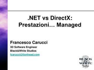 .NET vs DirectX:  Prestazioni… Managed