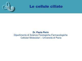 Le cellule ciliate