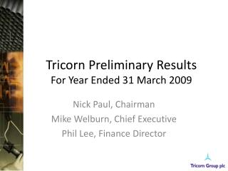 Tricorn Preliminary Results For Year Ended 31 March 2009