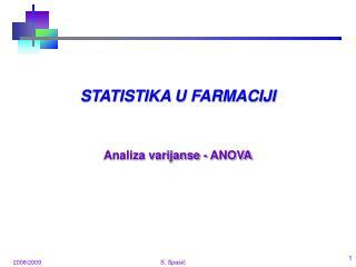 STATISTIKA U FARMACIJI Analiza varijanse - ANOVA