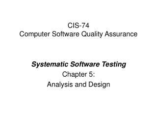 CIS-74  Computer Software Quality Assurance