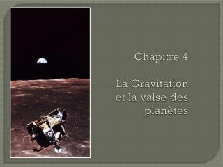 Chapitre 4  La Gravitation et la valse des planètes