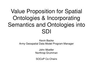 Value Proposition for Spatial Ontologies & Incorporating Semantics and Ontologies into SDI